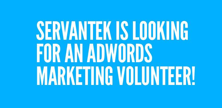 ServanTek is Looking for a Volunteer!