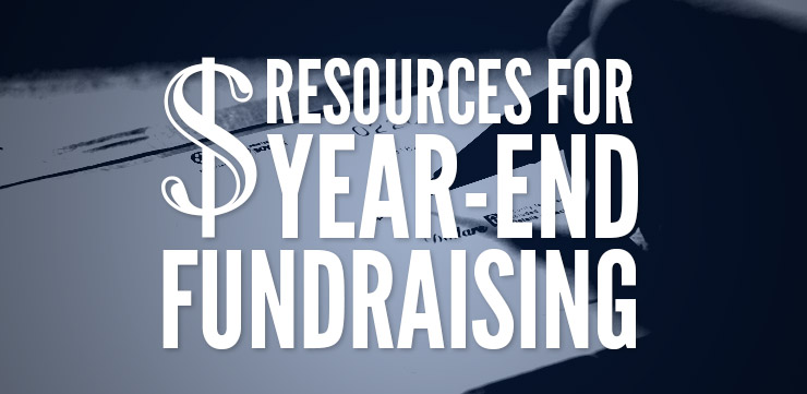 A Few Helpful Resources to Improve Your Year-End Giving Campaign