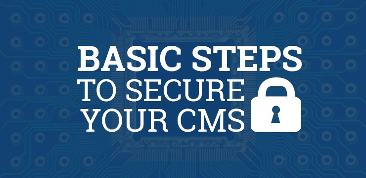 A few basic security measures you can take to better protect your CMS