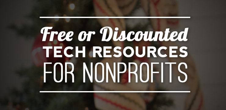 Free or Discounted Tech Tools for Nonprofits