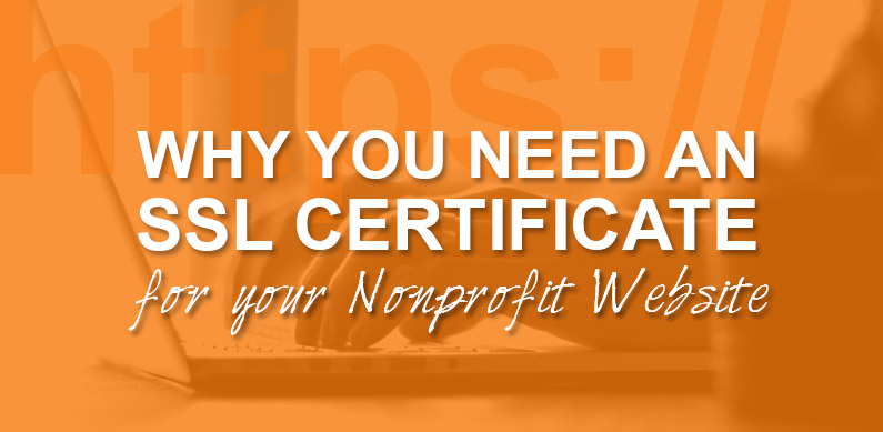 Why You Need an SSL Certificate for Your Nonprofit Website