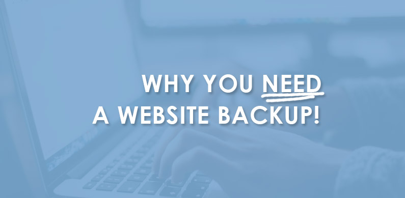 Why You Need a Website Backup