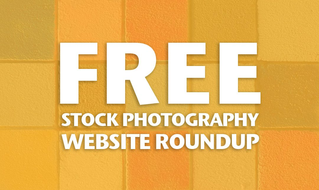 Free Stock Photography Website Roundup
