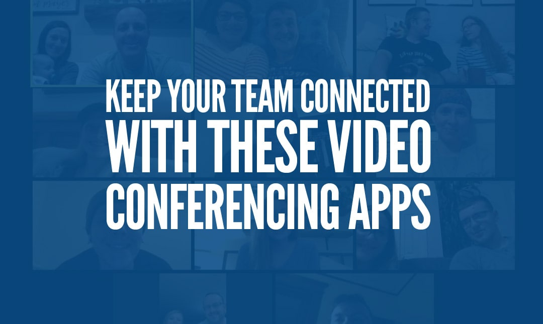 Free Video Conferencing Options to Keep your Team Connected